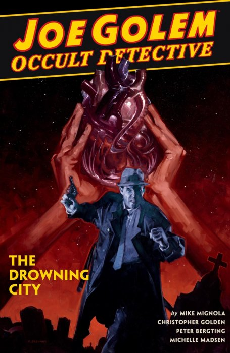 Joe Golem - Occult Detective Vol.3 - The Drowning City